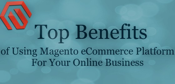Benefits of Using Magento Ecommerce